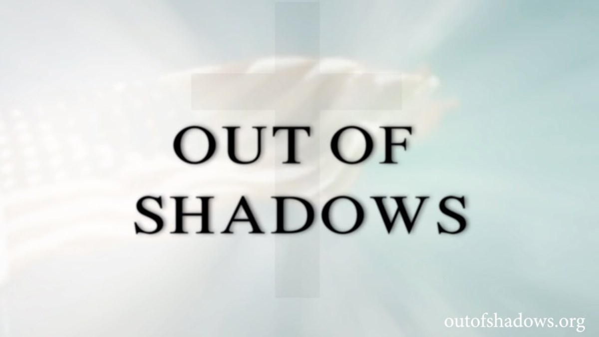 Out of Shadows – The Case For Freedom